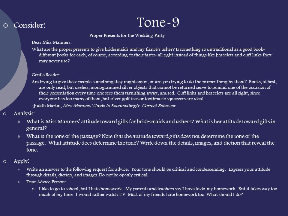 Tone-9 Consider : Proper Presents for the Wedding Party Dear Miss Manners: What are the proper presents to give bridesmaids and my fiancé's usher? Is