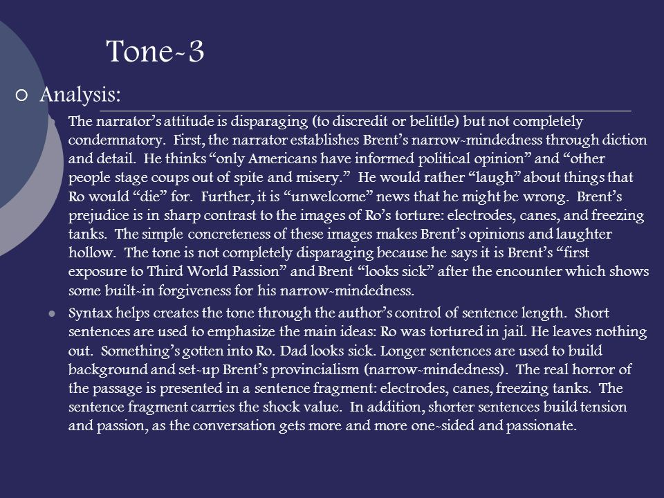 Tone-3 Analysis: The narrators attitude is disparaging (to discredit or belittle) but not completely condemnatory. First, the narrator establishes Bre