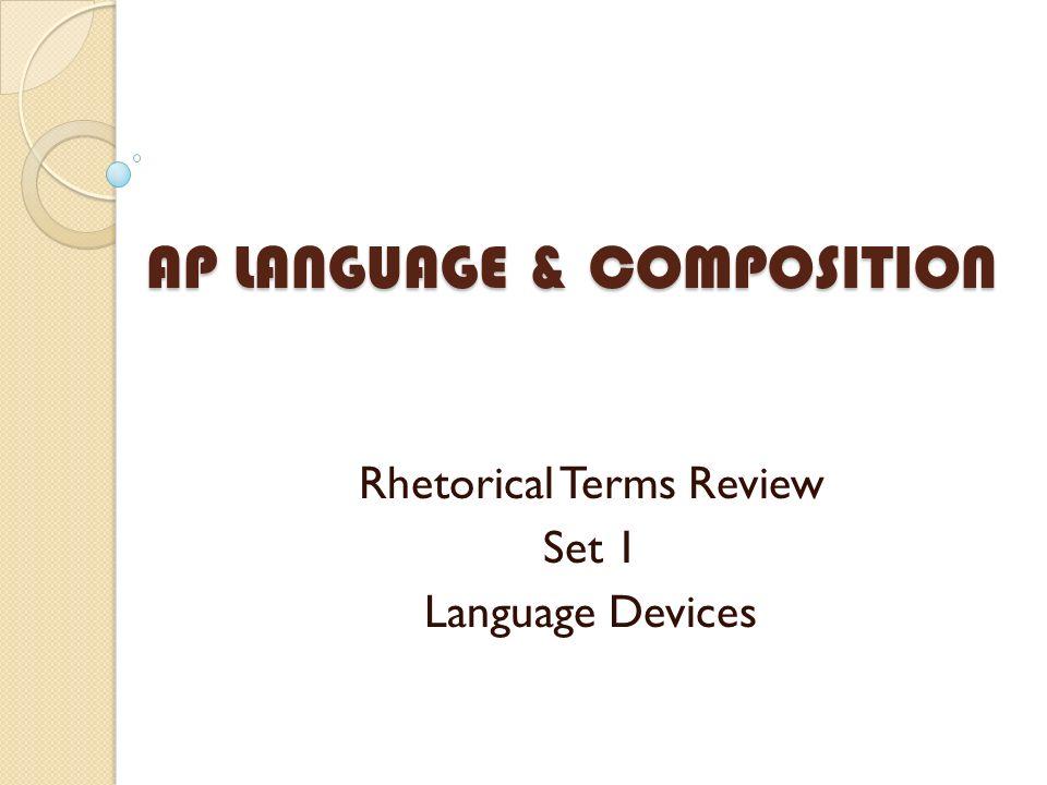 AP LANGUAGE & COMPOSITION Rhetorical Terms Review Set 1 Language Devices
