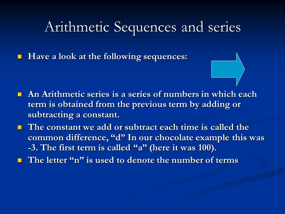 Arithmetic Series This series of numbers (100+97+94+…) is called an arithmetic series. This series of numbers (100+97+94+…) is called an arithmetic se