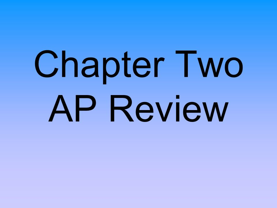 Chapter Two AP Review
