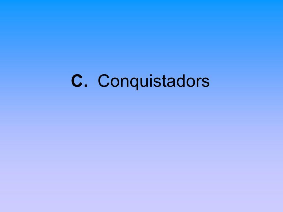 C. Conquistadors