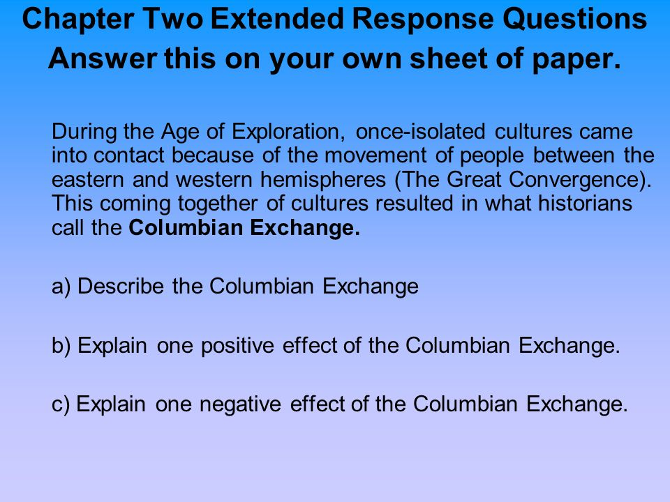 Chapter Two Extended Response Questions Answer this on your own sheet of paper. During the Age of Exploration, once-isolated cultures came into contac