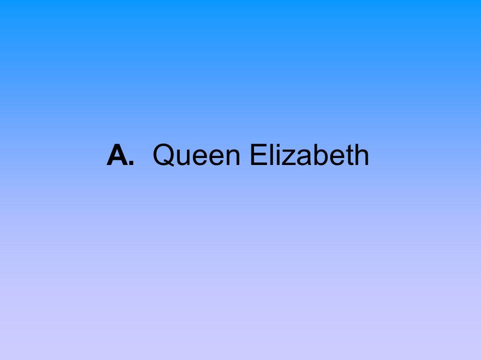 A. Queen Elizabeth