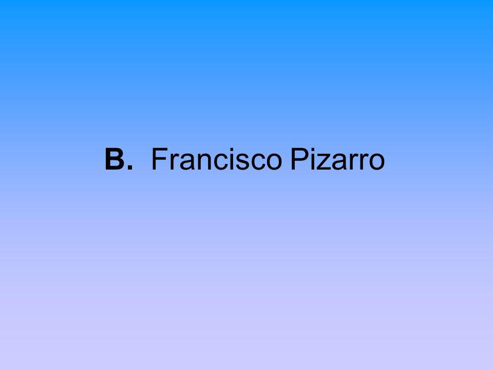 B. Francisco Pizarro