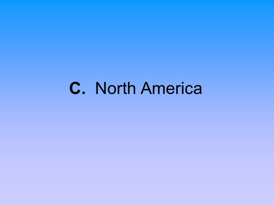 C. North America