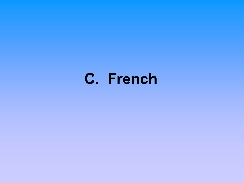 C. French