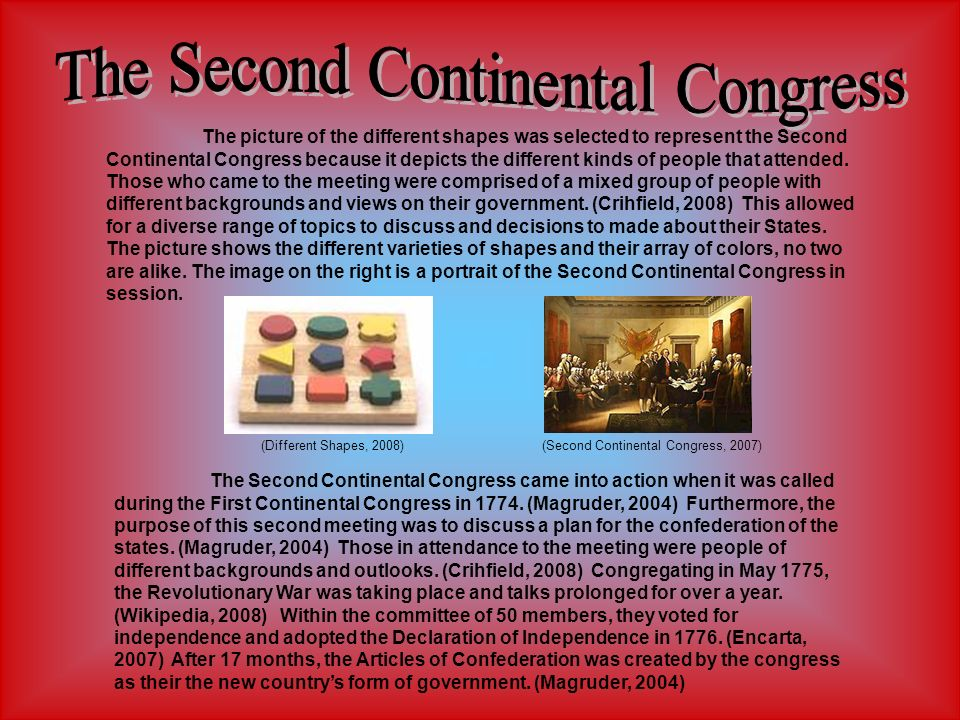(Different Shapes, 2008) The picture of the different shapes was selected to represent the Second Continental Congress because it depicts the differen