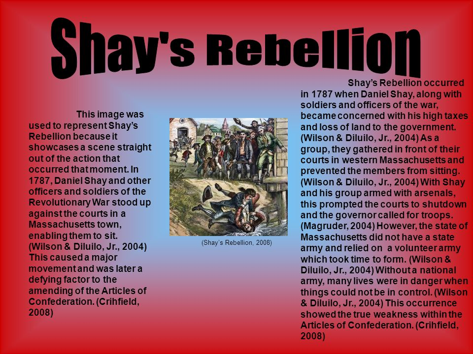 (Shays Rebellion, 2008) This image was used to represent Shays Rebellion because it showcases a scene straight out of the action that occurred that mo