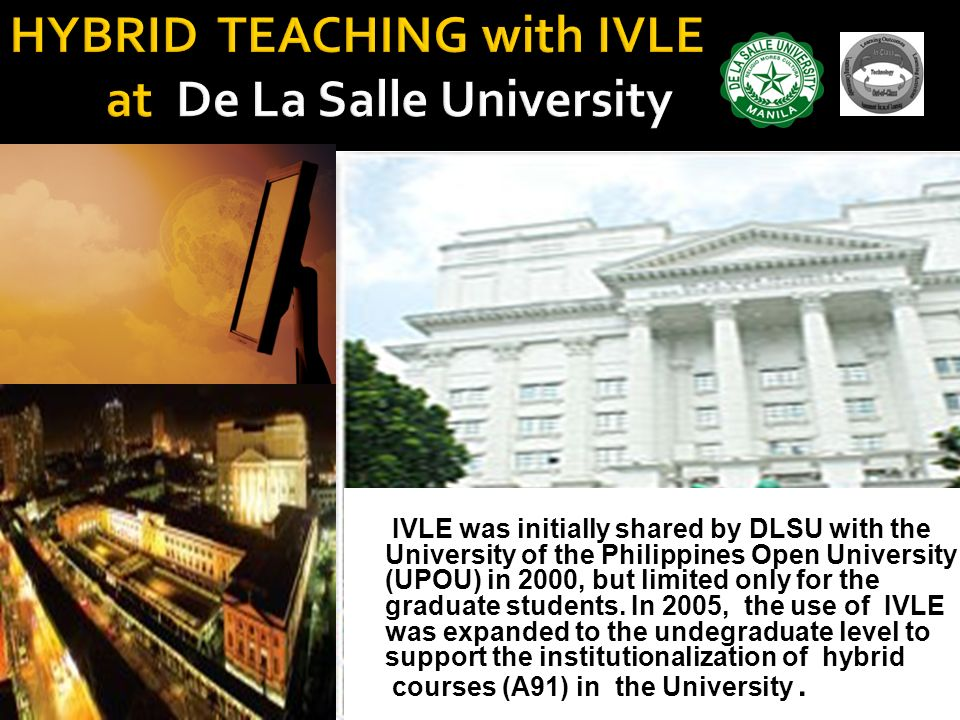 is a Catholic private university located in Taft Avenue in the district of Malate in Manila, run by the Brothers of the Christian Schools. IVLE was in