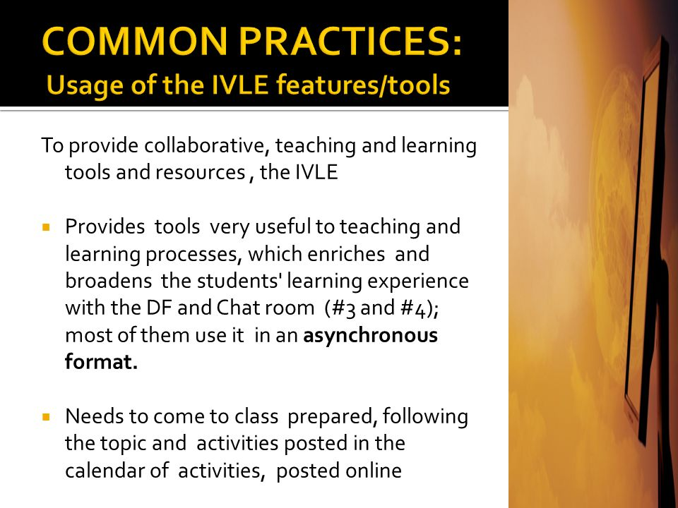 To provide collaborative, teaching and learning tools and resources, the IVLE Serves as an archive/repository of lectures notes, readings, activities,