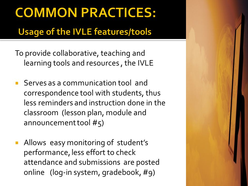 To provide collaborative, teaching and learning tools and resources, the IVLE Provides tools very useful to teaching and learning processes, which enr