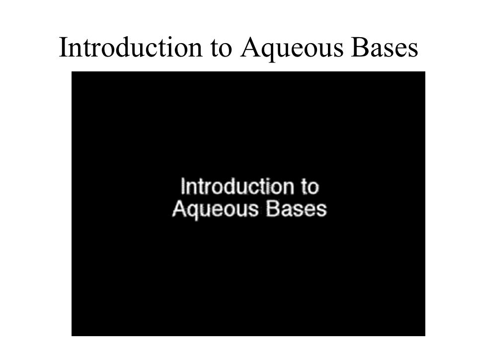 Introduction to Aqueous Bases