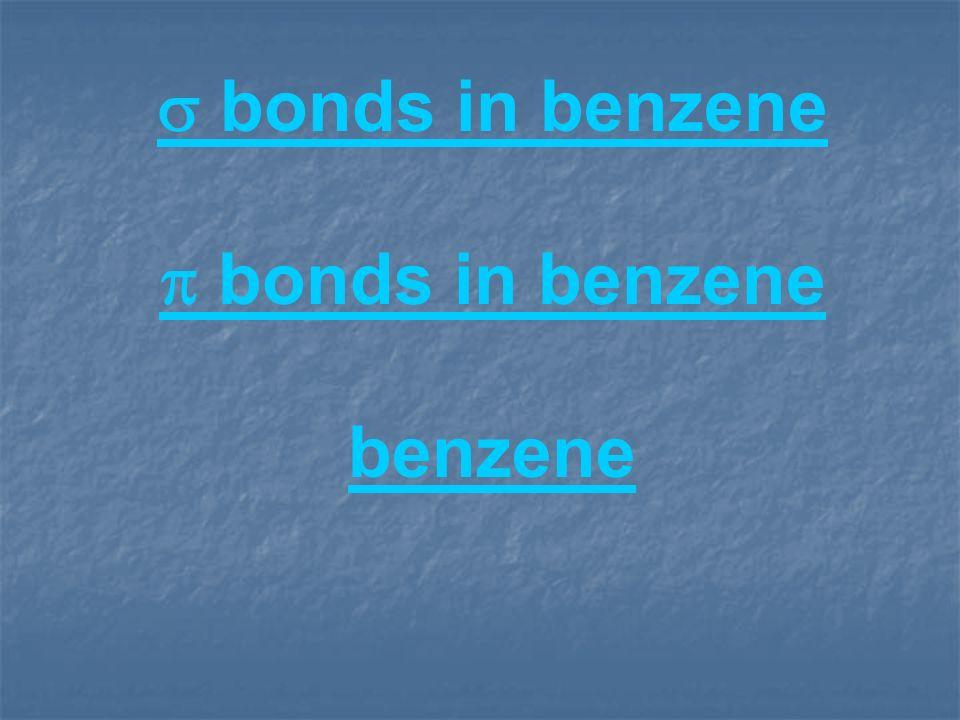 bonds in benzene bonds in benzene benzene
