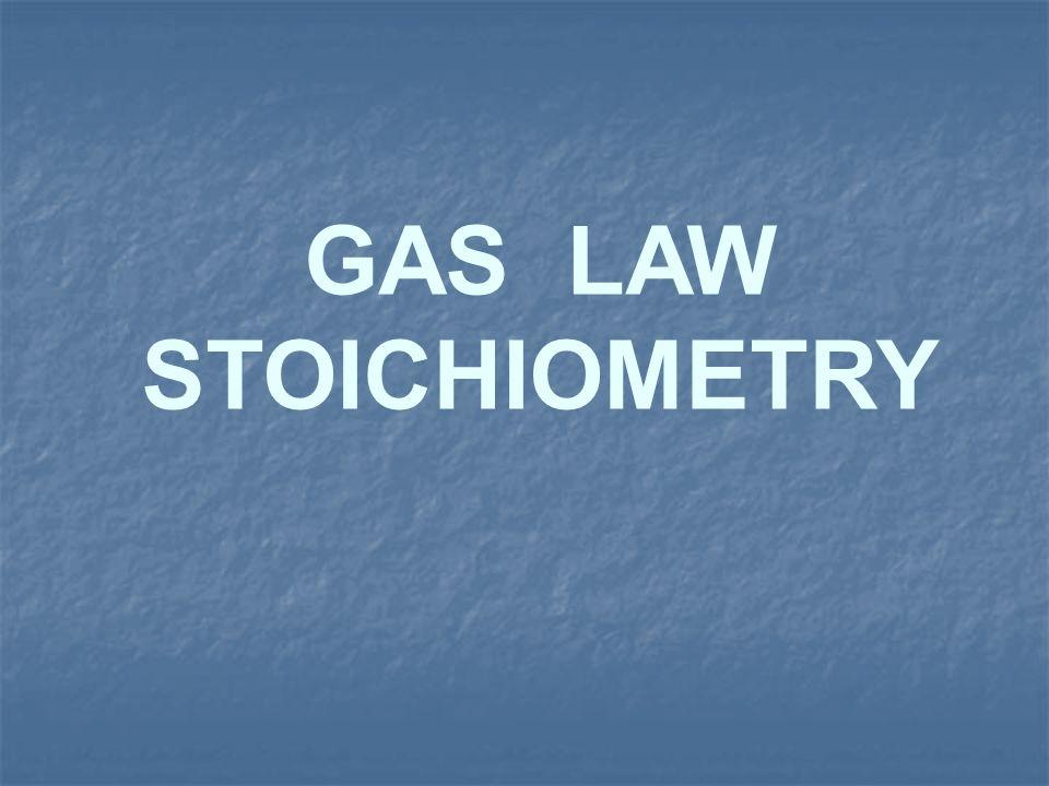 GAS LAW STOICHIOMETRY