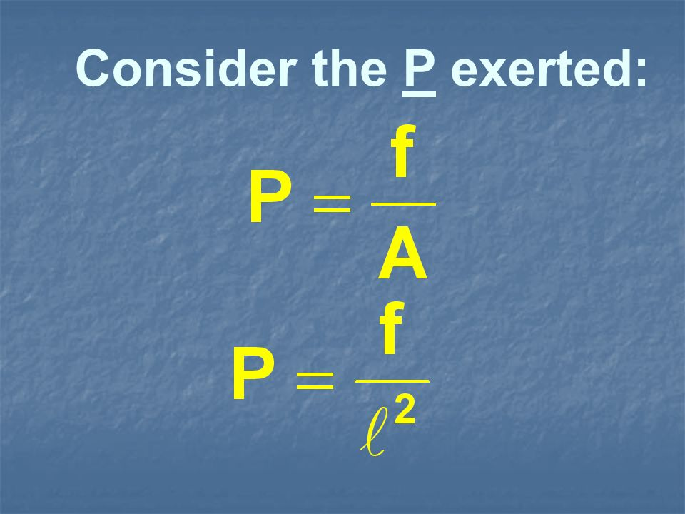 Consider the P exerted:
