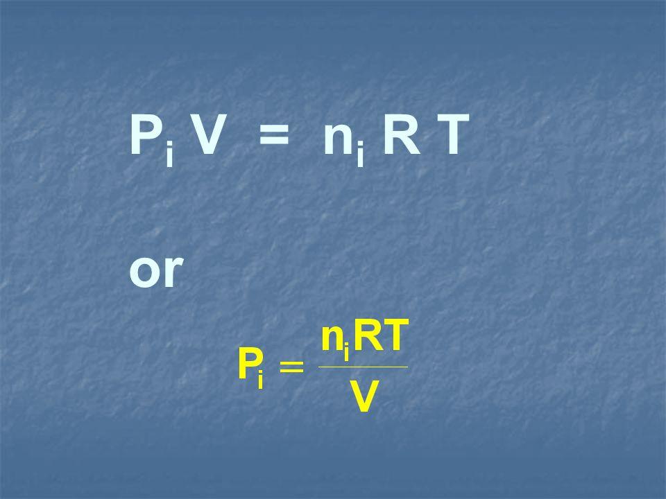 P i V = n i R T or