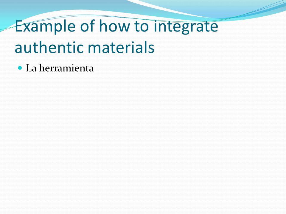 Example of how to integrate authentic materials La herramienta