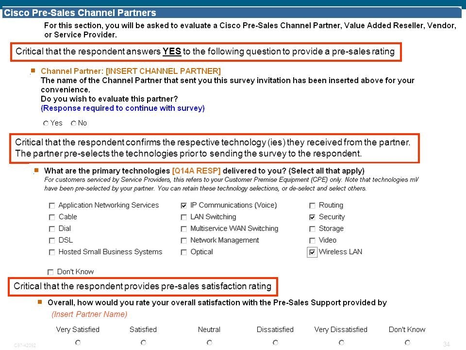 © 2007 Cisco Systems, Inc. All rights reserved.Cisco ConfidentialC97-420923-00 34 Critical that the respondent answers YES to the following question t