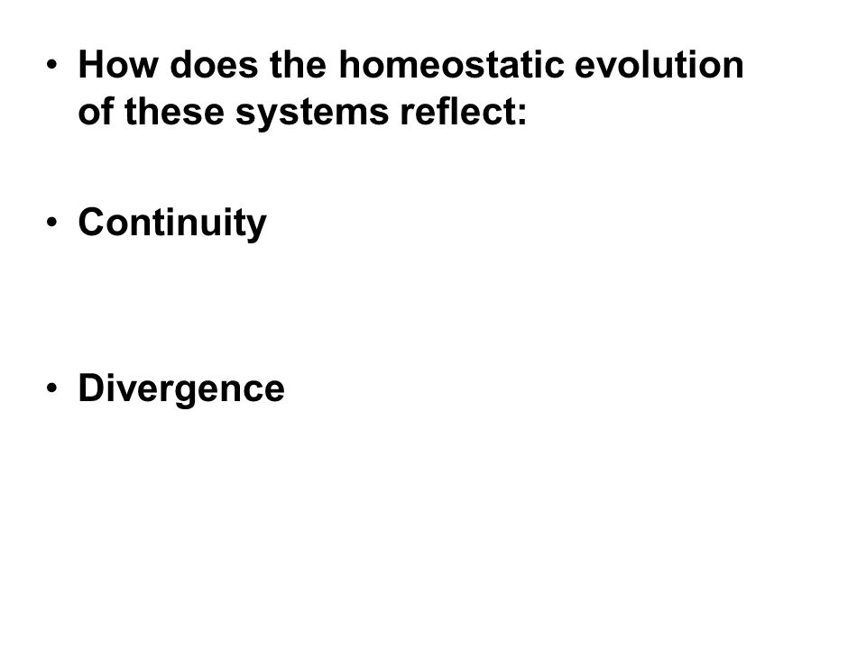 How does the homeostatic evolution of these systems reflect: Continuity Divergence