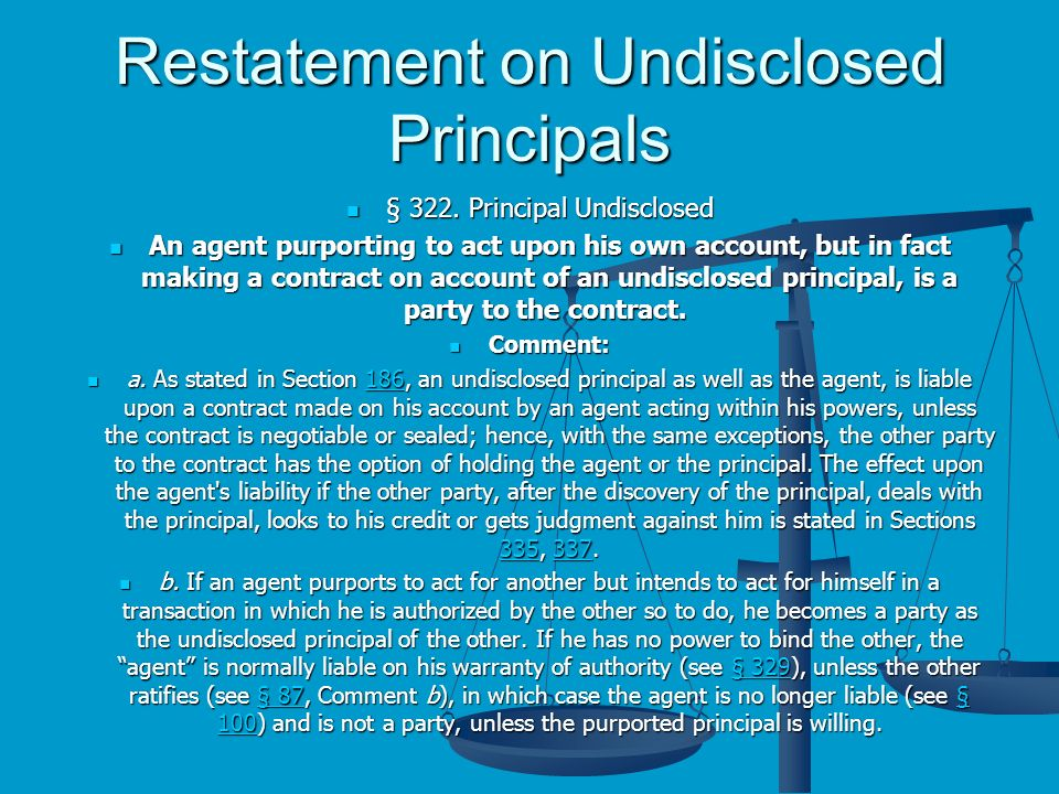 Restatement on Undisclosed Principals § 322. Principal Undisclosed § 322.