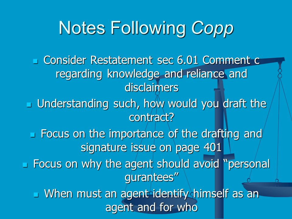 Notes Following Copp Consider Restatement sec 6.01 Comment c regarding knowledge and reliance and disclaimers Consider Restatement sec 6.01 Comment c regarding knowledge and reliance and disclaimers Understanding such, how would you draft the contract.