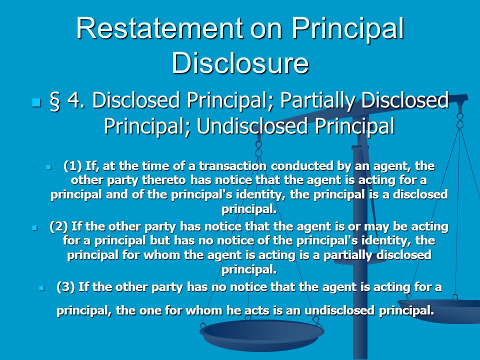 Restatement on Principal Disclosure § 4.