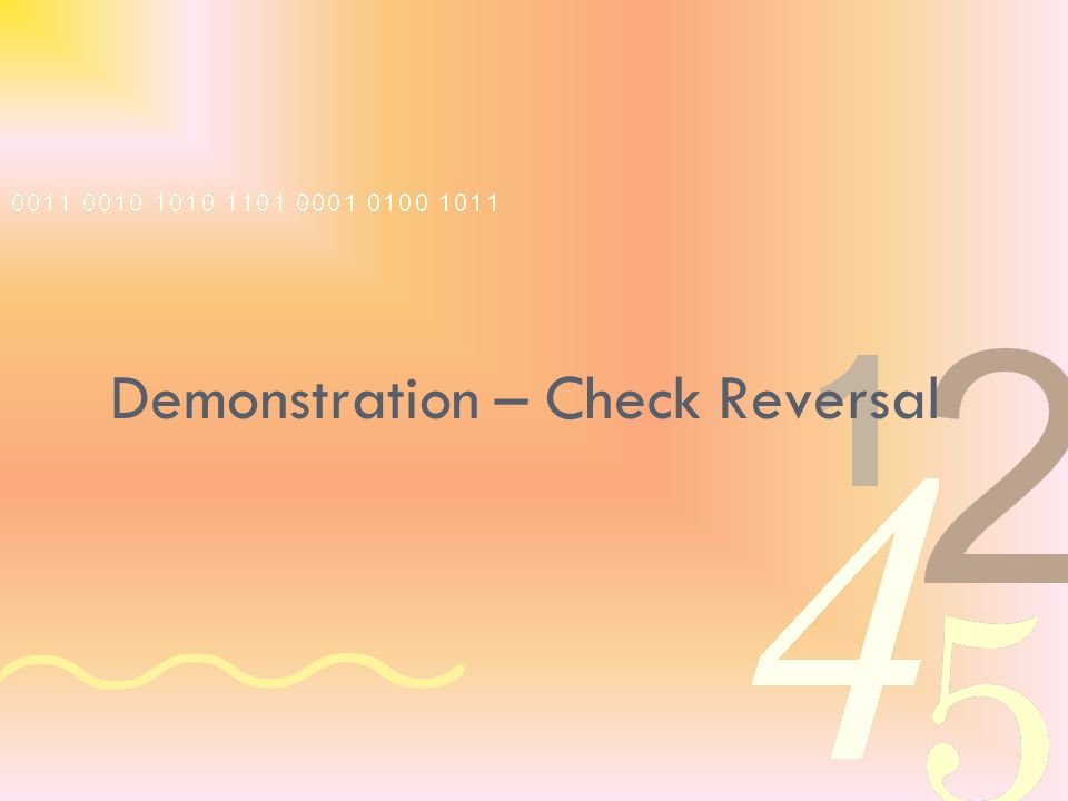 Demonstration – Check Reversal