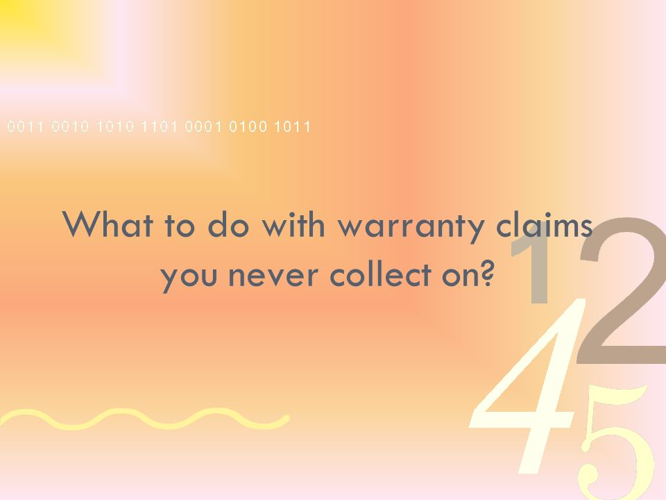 What to do with warranty claims you never collect on