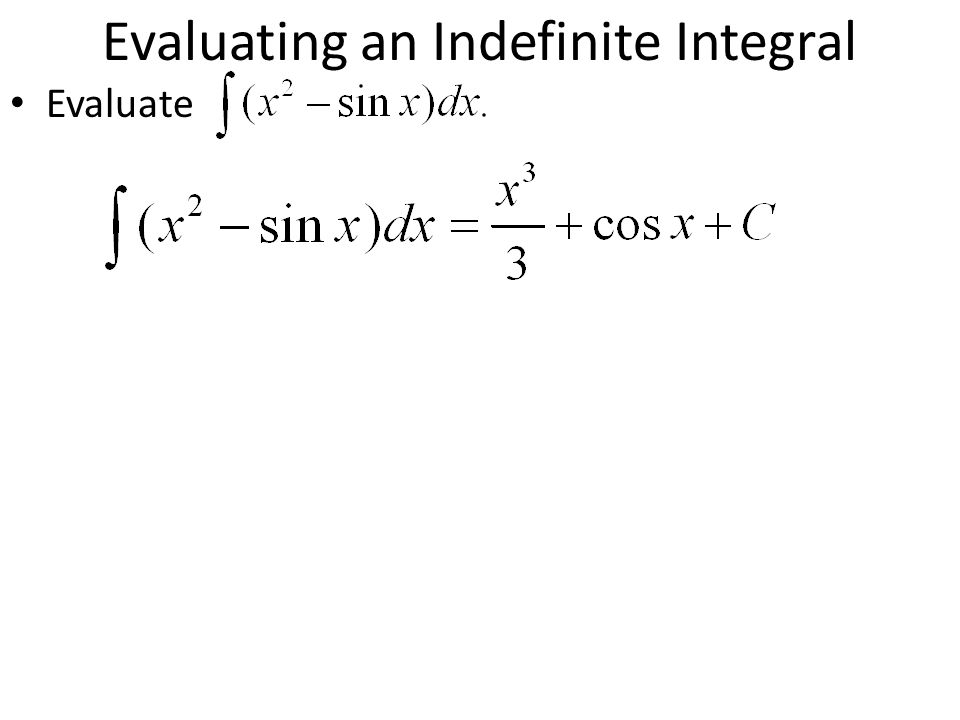 Evaluating an Indefinite Integral Evaluate
