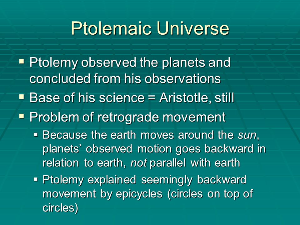 Ptolemaic Universe Ptolemy observed the planets and concluded from his observations Ptolemy observed the planets and concluded from his observations B