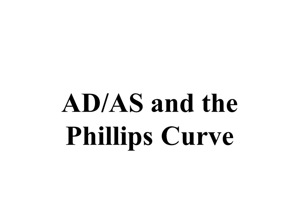 Price Level 10 AD AS AD/AS and the Phillips Curve GDP R QYQY PL e LRAS Inflation SRPC Unemployment UYUY LRPC Show what happens on both graphs if AD increase AD 1