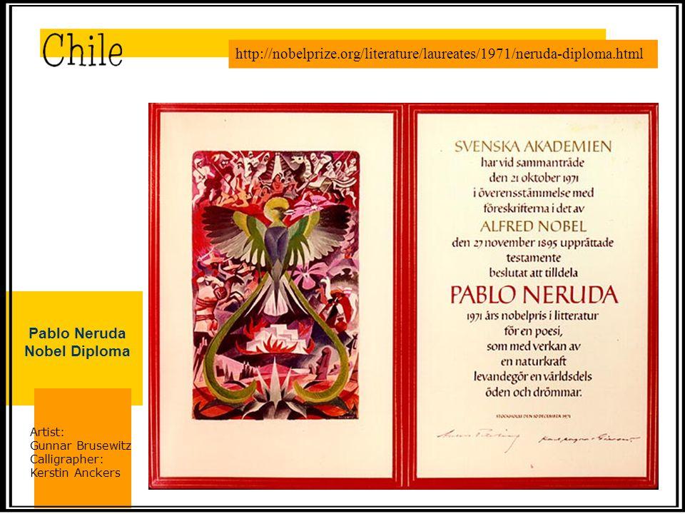 http://nobelprize.org/literature/laureates/1971/neruda-diploma.html Pablo Neruda Nobel Diploma Artist: Gunnar Brusewitz Calligrapher: Kerstin Anckers