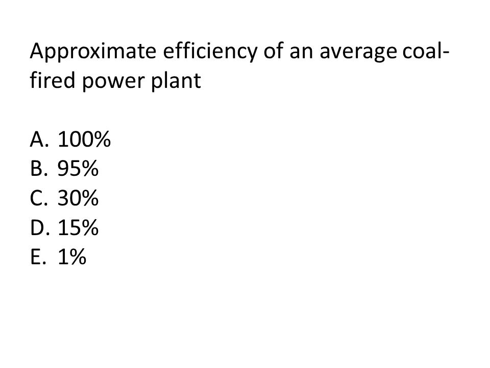 Approximate efficiency of the conversion of light energy to chemical energy in photosynthesis A.100% B.95% C.30% D.15% E.1%