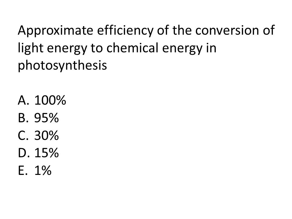 Approximate percentage of electrical energy converted to heat in the average incandescent lightbulb A.100% B.95% C.30% D.15% E.1%