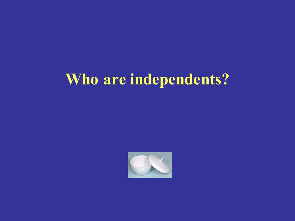 Who are independents
