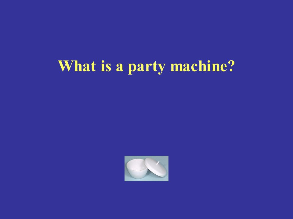 What is a party machine