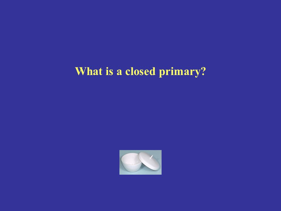 What is a closed primary