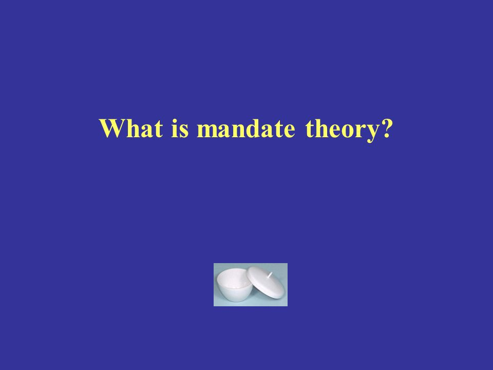 What is mandate theory