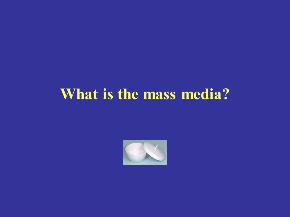 What is the mass media