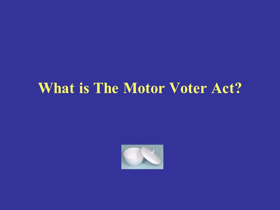 What is The Motor Voter Act