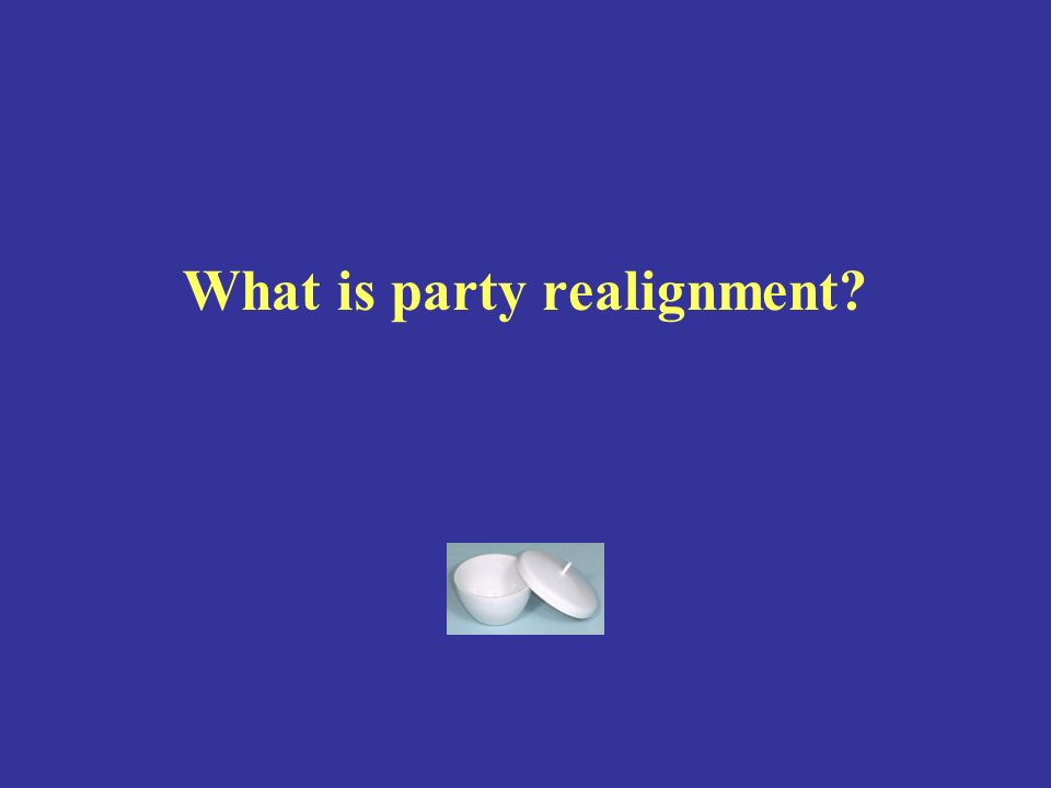 What is party realignment
