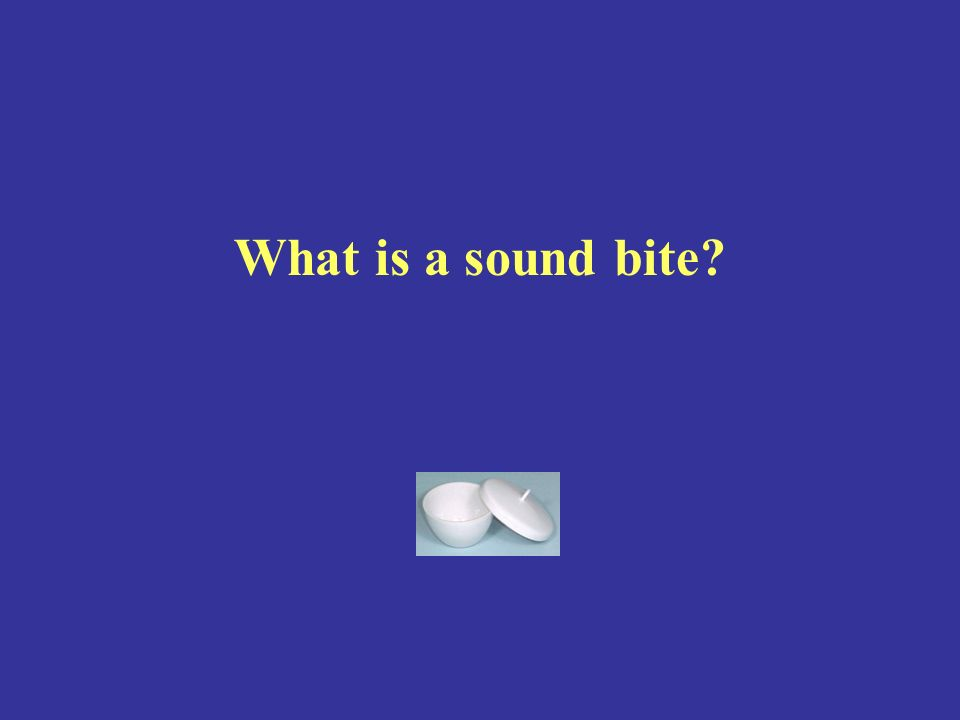 What is a sound bite