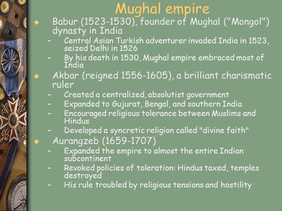 Mughal empire u Babur (1523-1530), founder of Mughal (