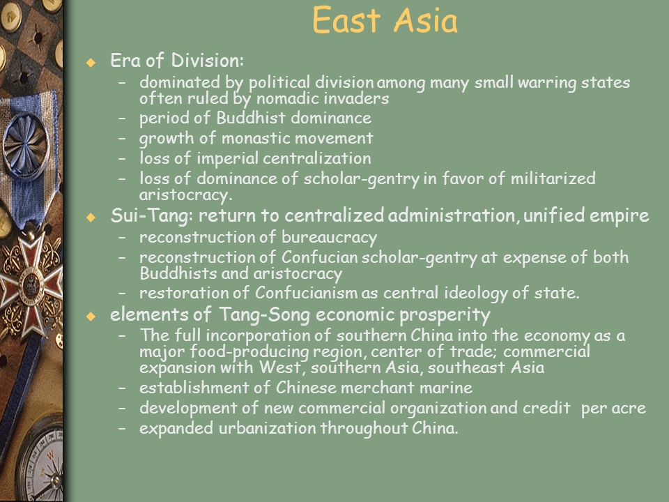 East Asia u Era of Division: –dominated by political division among many small warring states often ruled by nomadic invaders –period of Buddhist domi