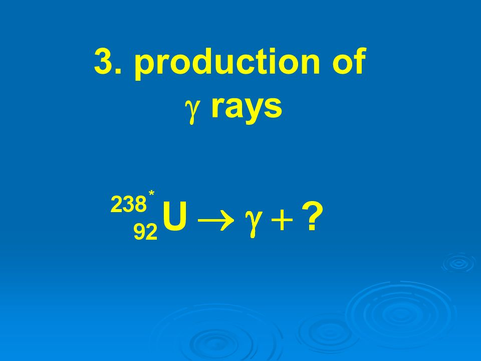 3. production of rays