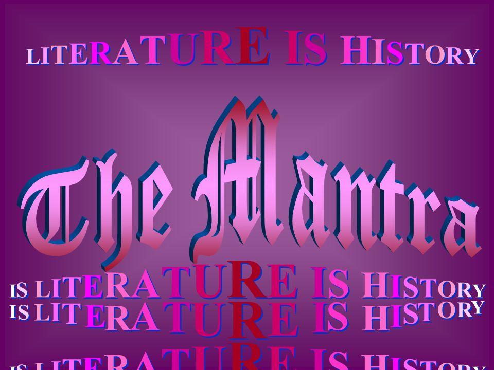 LITERATURE IS HISTORYLITERATURE IS HISTORY LITERATURE IS HISTORYLITERATURE IS HISTORY IS LITERATURE IS HISTORYIS LITERATURE IS HISTORY IS LITERATURE I