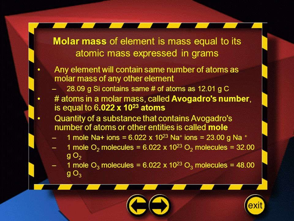 Molar mass Molar mass of element is mass equal to its atomic mass expressed in grams Any element will contain same number of atoms as molar mass of an