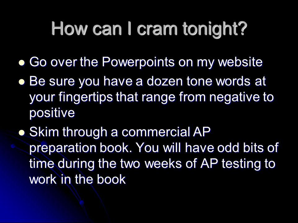 How can I cram tonight.