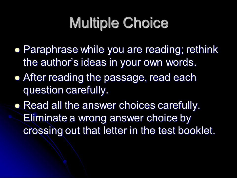 Multiple Choice Paraphrase while you are reading; rethink the authors ideas in your own words. Paraphrase while you are reading; rethink the authors i